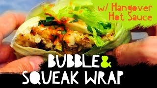 Bubble & Squeak Wrap with Hangover Hot Sauce | Life Saving Leftovers