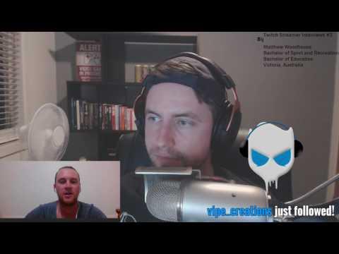 Interview with Matthew Woodhouse - TWITCH STREAMER INTERVIEWS #3