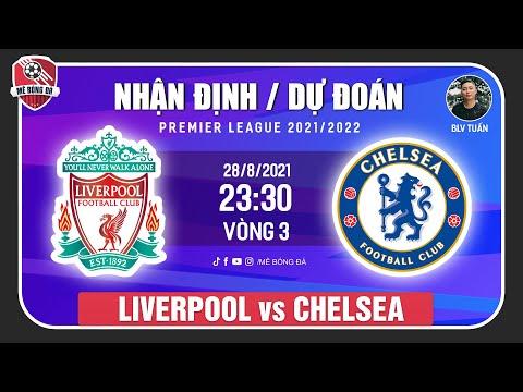 Nhận Định Soi Kèo Liverpool vs Chelsea 23h30 ngày 28/8 |Vòng 3 Ngoại Hạng Anh| Mê Bóng Đá