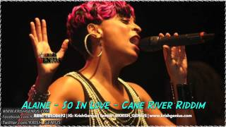 Alaine - So In Love [Cane River Riddim] Dj Frass Records