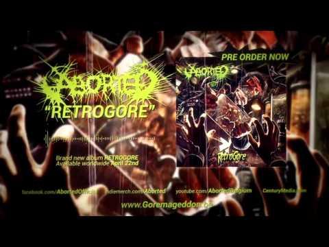 ABORTED - Retrogore (Album Track)