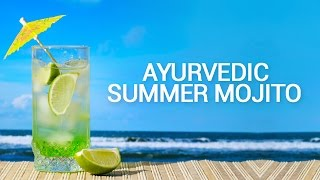 Ayurvedic Summer Mojito - Easy, Refreshing Ayurvedic Drinks!