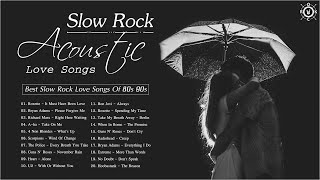 Acoustic Slow Rock ❤ Best Slow Rock Love Songs Of 80s 90s