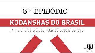 Kodanshas Do Brasil 3º Episódio Luiz Catalano Calleja Kodansha 8º Dan. FPJ. CBJ