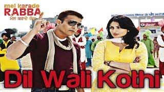 Dil Wali Kothi - Mel Karade Rabba | Jimmy Shergill & Neeru Bajwa |