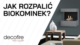 Jak rozpalić biokominek? I DECOFIRE