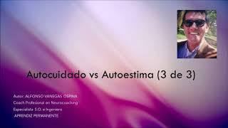Autocuidado vs Autoestima, Continuacion (3 de 3)