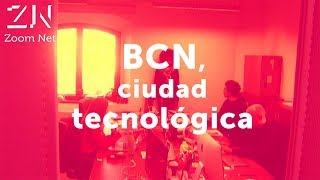 800 empresas de tecnología: BARCELONA TECH CITY | Zoom Net