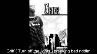 breaking bad riddim Griff - turn off the lights