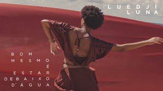 Luedji Luna - Bom Mesmo É Estar Debaixo D'água (Clipe Oficial)