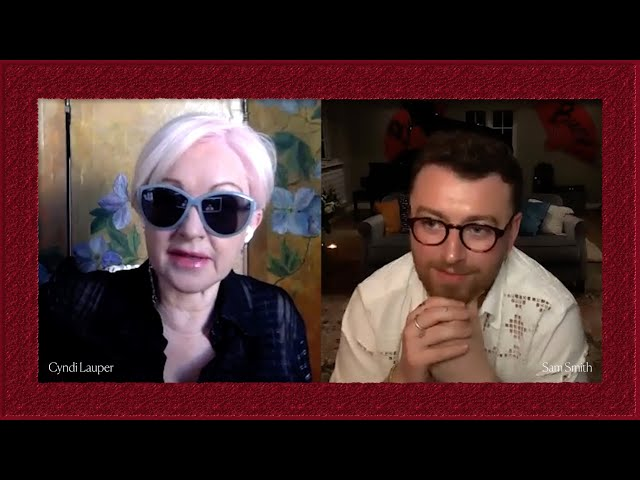 In conversation with Sam Smith And Cyndi Lauper