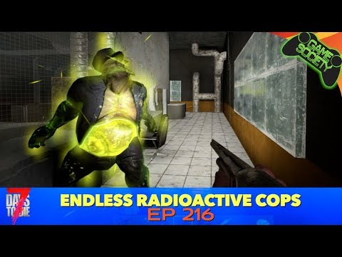 7D2D | (216) | Endless Radioactive Cops