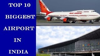 Top 10  Biggest And Busiest Airport In India