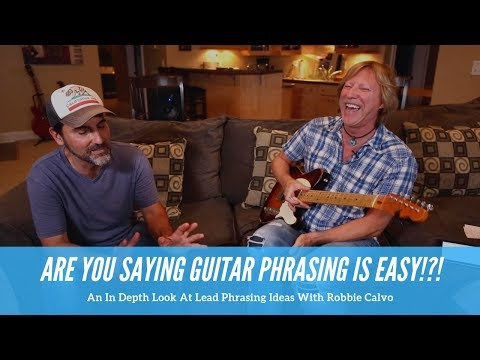 An In Depth Look At Guitar Phrasing Ideas With Robbie Calvo - Guitar Lesson - Soloing Tips