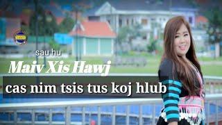 Cas Nim Tsis Yog Tus Koj Hlub by Maiv Xis Hawj New Song 2019 2020