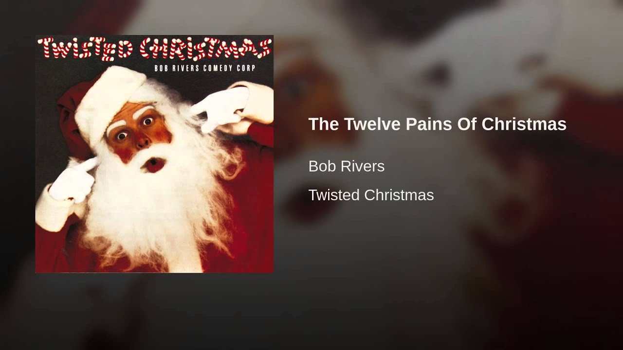 The Twelve Pains Of Christmas.Bob Rivers 12 Pains Of Christmas