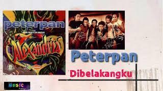 PETERPAN - Dibelakangku | populer indo | noah song | sahabat noah | top indonesia | pop indo