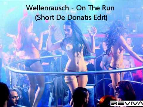 Wellenrausch - On The Run (Short De Donatis Edit)