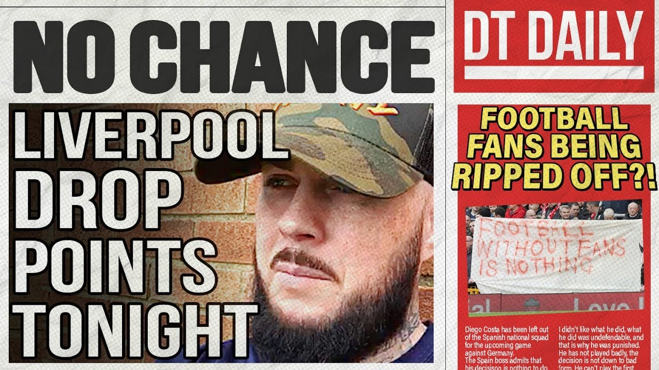 NO CHANCE LIVERPOOL WILL DROP POINTS TONIGHT! | DT DAILY