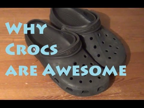 Why Crocs are Awesome