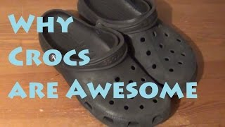 Why Crocs are Awesome(, 2015-03-01T16:39:15.000Z)