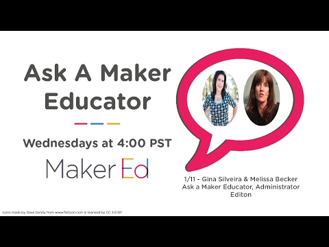 Ask a Maker Educator, Administrator Edition - Getting Started and Building Buy-In for Making