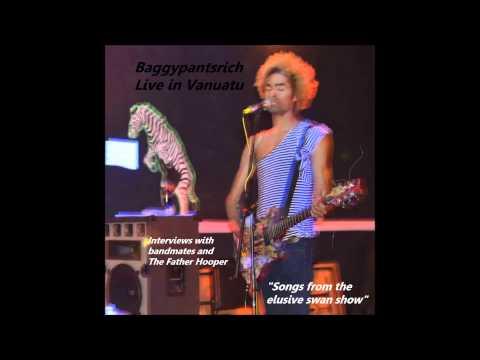 Baggypantsrich - Live in Vanuatu