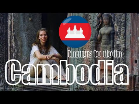 Things to do in Cambodia | Top Attractions Travel Guide