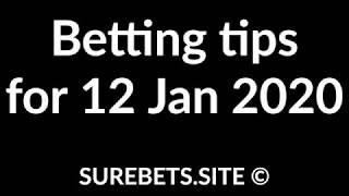 Betting Tips For 12 January 2020   Sport Predictions For Today And Tomorrow