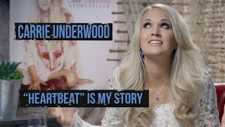 """Carrie Underwood: """"Heartbeat"""" Is My Story"""
