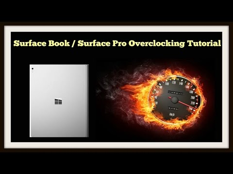 Surface Book/Pro Overclocking Tutorial - Enable High Performance and OC the GPU