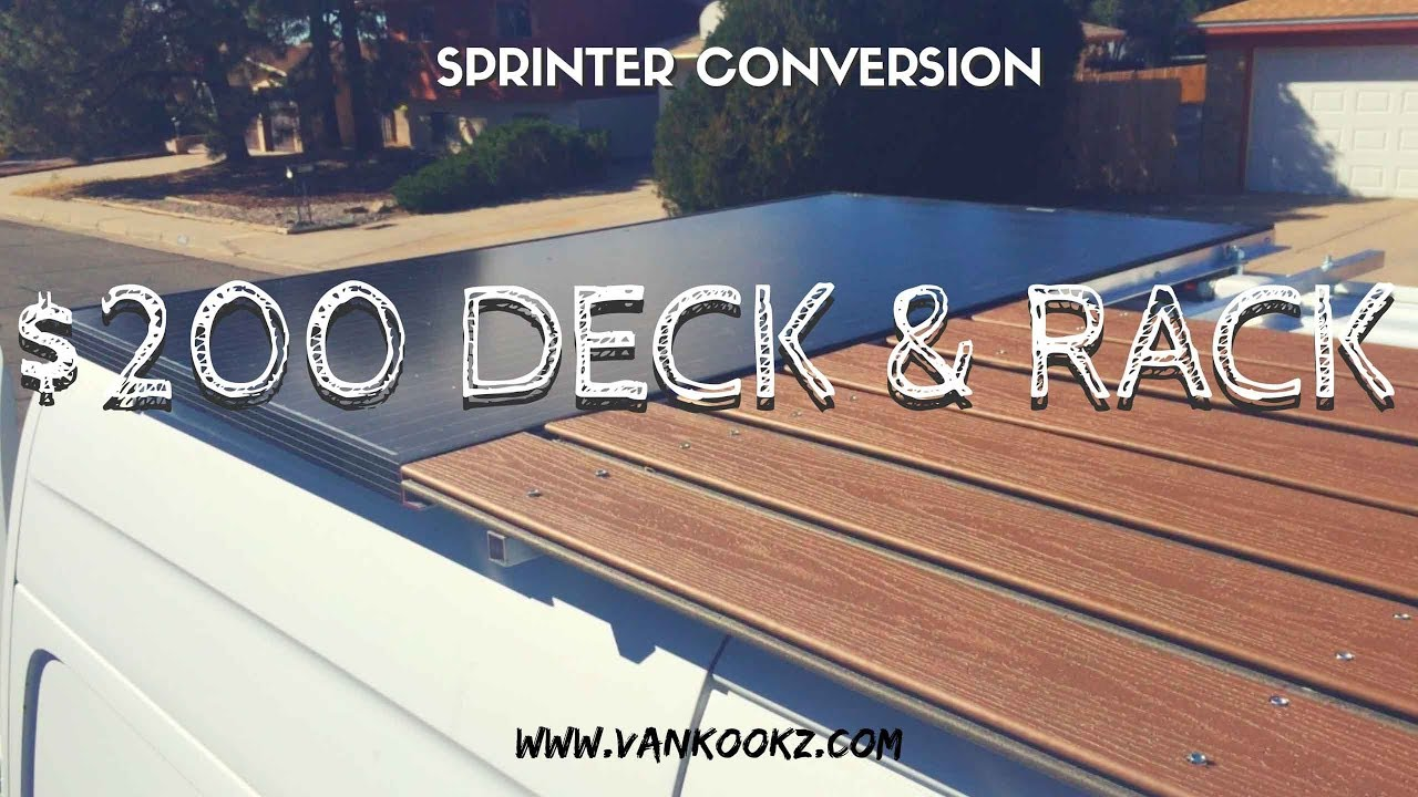 Sprinter Van Diy 200 Roof Rack And Deck Vanlife Hack