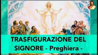 TRASFIGURAZIONE DEL SIGNORE - preghiera -