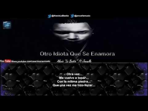Otro Idiota Que Se Enamora (Letra) - Alexio ''La Bestia'' Ft Januelle