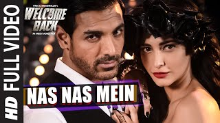 Nas Nas Mein (Full Video Song) | Welcome Back