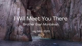 I Will Meet You There - Brother Ever Montalvan - Peru