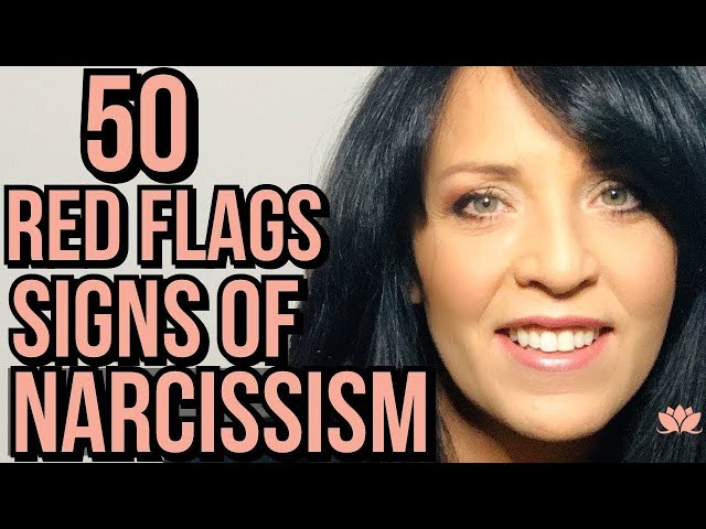 50 Narcissistic Traits to Watch Out For/ Red Flags that Indicate Narcissism/Lisa A Romano