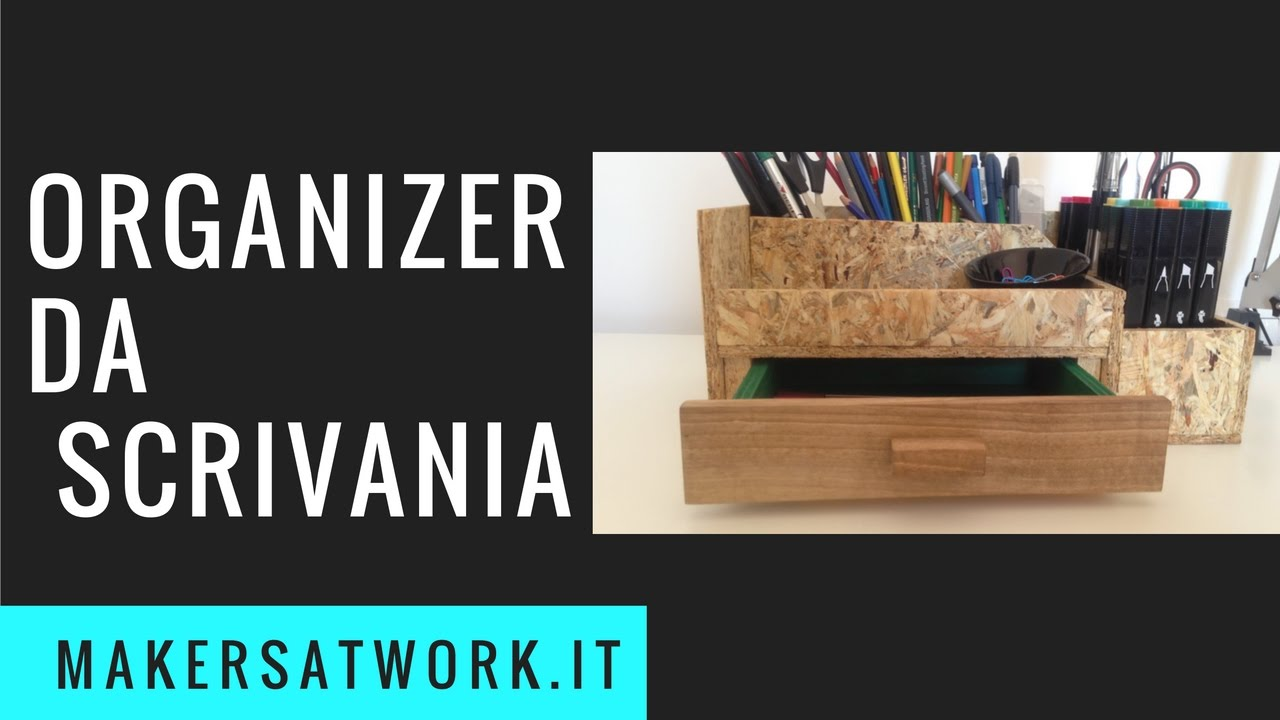 Organizer da scrivania in legno osb fai da te youtube for Youtube fai da te legno