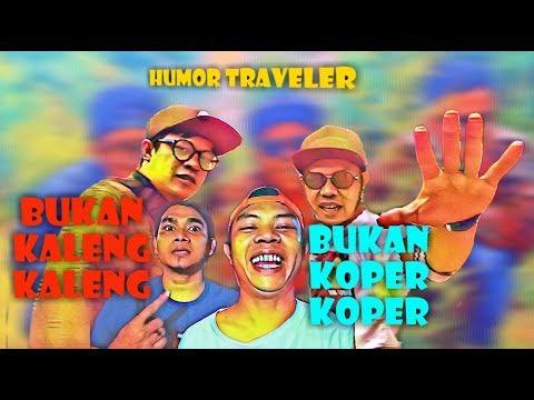 BUKAN KOPER-KOPER JUGA BUKAN KALENG-KALENG #HumorTraveler #BukanKoperKoper #BukanKalengKaleng