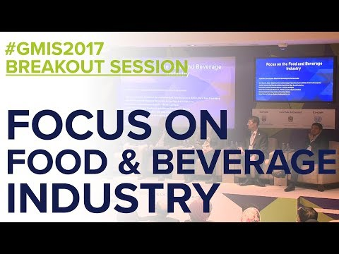 Focus on the Food & Beverage Industry - GMIS 2017 Day 1