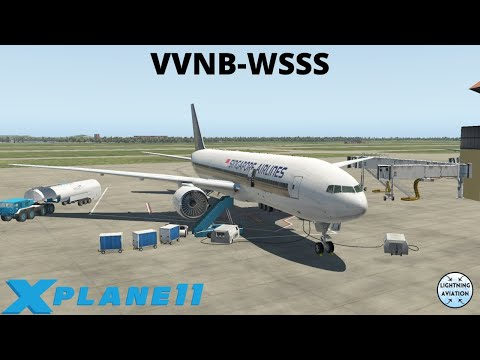 X-Plane 11 LIVE l B777-200LR Singapore Airlines l VVNB-WSSS l FULL FLIGHT