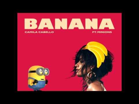 Camila Cabello - Banana (Havana Remix) ft. Minions