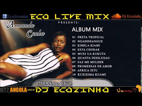 Armanda Cunha - Ngadissangue (2005) Album Mix 2017 - Eco Live Mix Com Dj Ecozinho