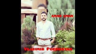 Vladimir Poghosyan-AMAN AMAN/4k/ Official Music Video 2019/ █▬█ █ ▀█▀