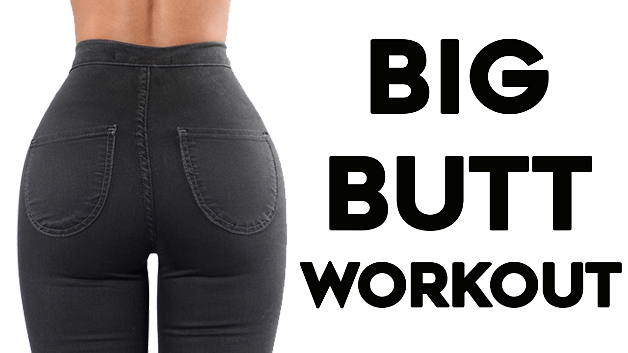 How To Make Your Butt Bigger