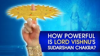 How powerful is Lord Vishnu's Sudarshan Chakra?