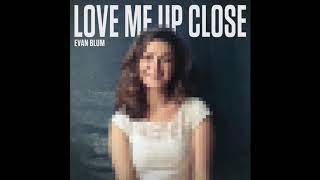 Video Love Me Up Close- Evan Blum download MP3, 3GP, MP4, WEBM, AVI, FLV Oktober 2018