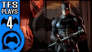 BATMAN Telltale Part 4 - TFS Plays - TFS Gaming