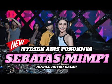 DJ SEBATAS MIMPI NYESEK ABIIS   JUNGLE DUTCH FULL BASS 2021   DJ GRC