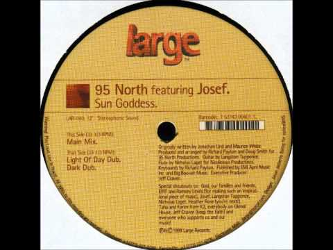 95 North Featuring Josef - Sun Goddess (Light Of Day Dub)
